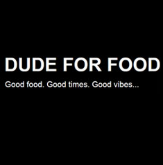 DUDE FOR FOOD