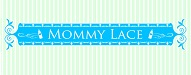 Mommy Lace