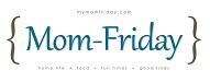 Mom-Friday